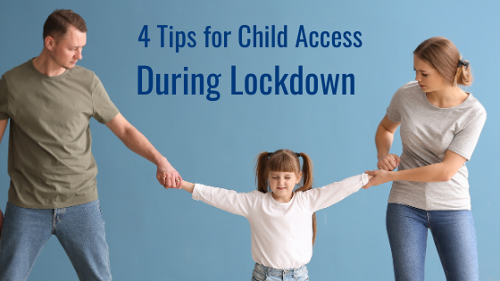 4 Tips for Child Access During Lockdown